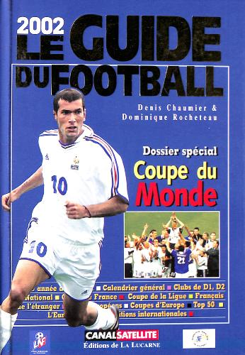 LE GUIDE DU FOOTBALL 2002 SPÉCIAL COUPE DU MONDE